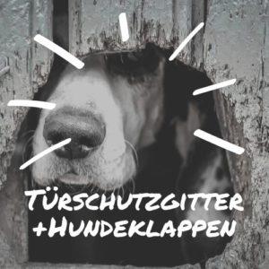Türschutzgitter und Hundeklappen
