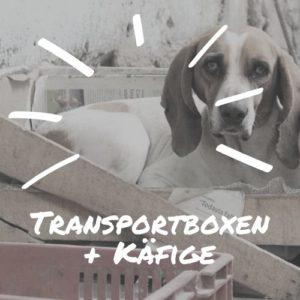 Transportboxen und Käfige
