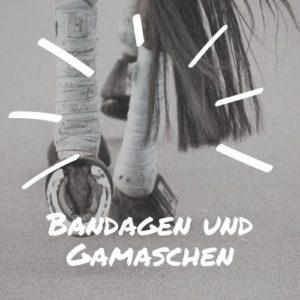 Bandagen und Gamaschen